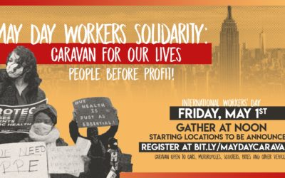 May Day 2020 Workers Solidarity: Caravan For Our Lives